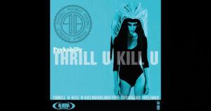 """Psykobilly - """"Thrill U Kill U"""""""