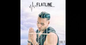 "July - ""Flatline"""
