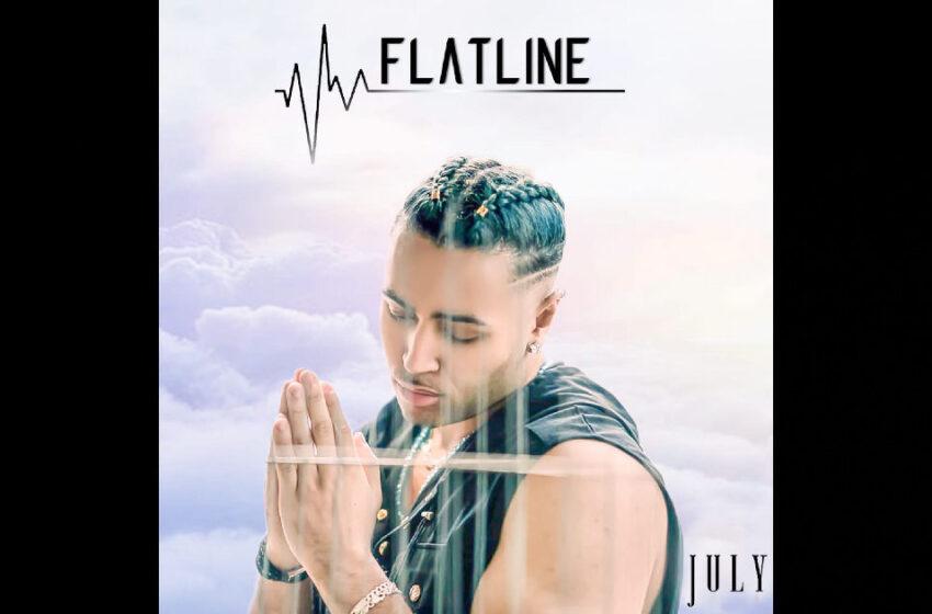 "July – ""Flatline"""