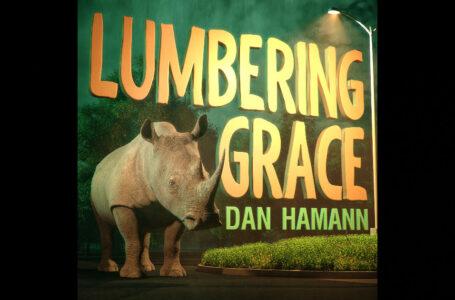Dan Hamann – Lumbering Grace