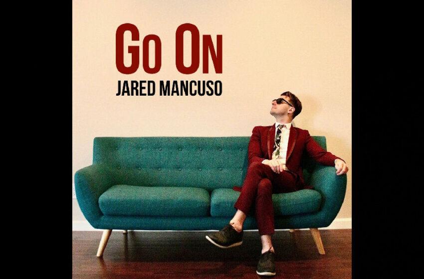 "Jared Mancuso – ""Go On"""