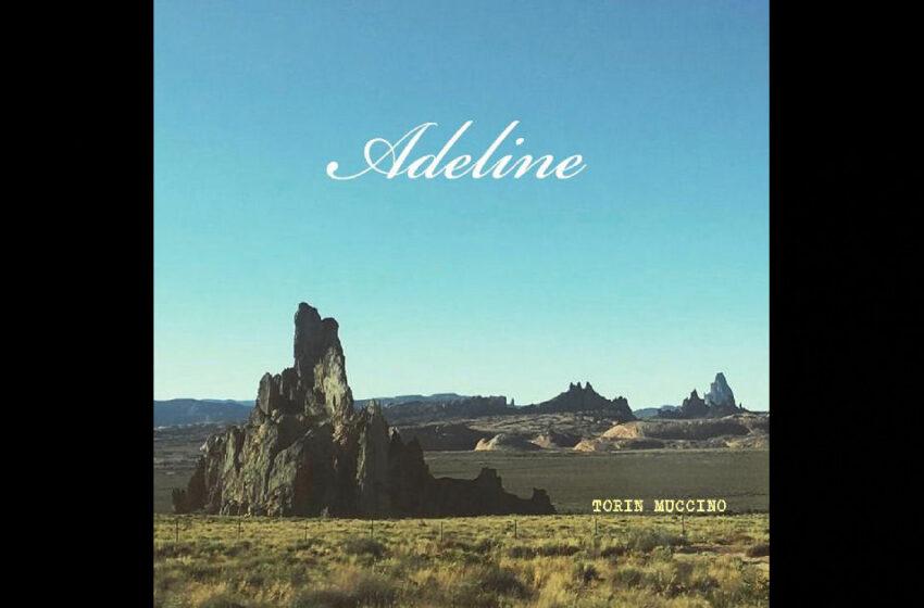 Torin Muccino – Adeline