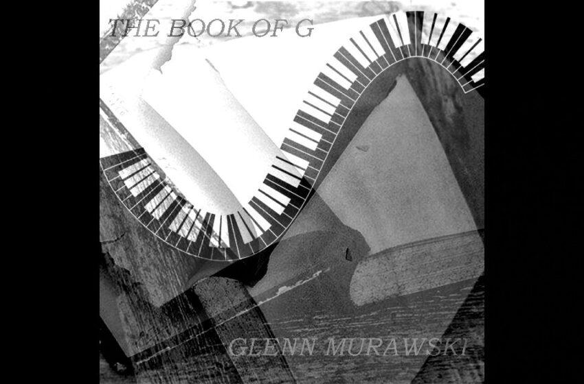 Glenn Murawski – The Book Of G