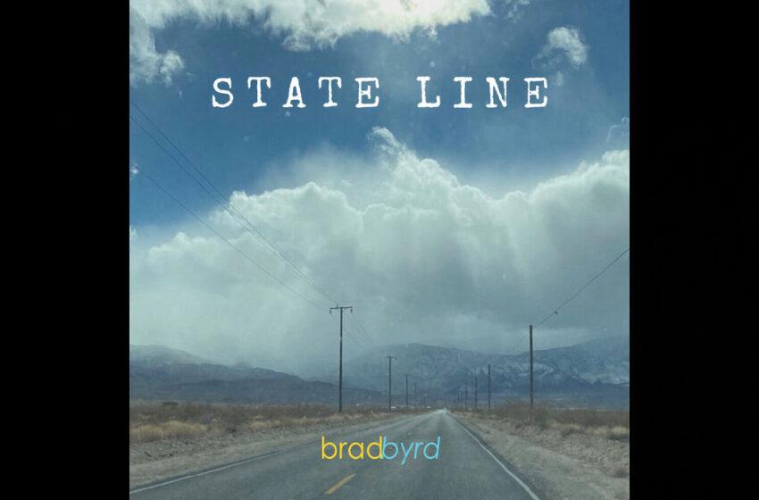 "Brad Byrd – ""State Line"""