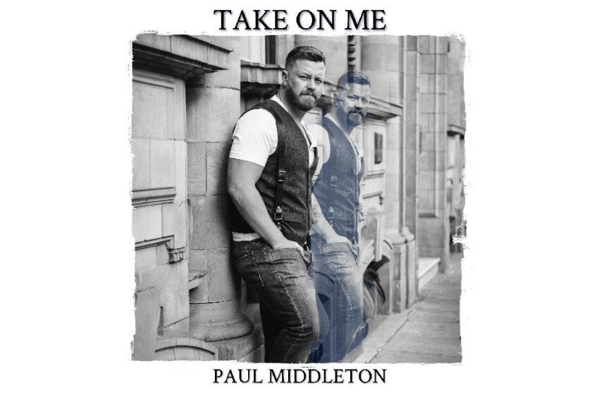 """Paul Middleton – """"Take On Me"""""""