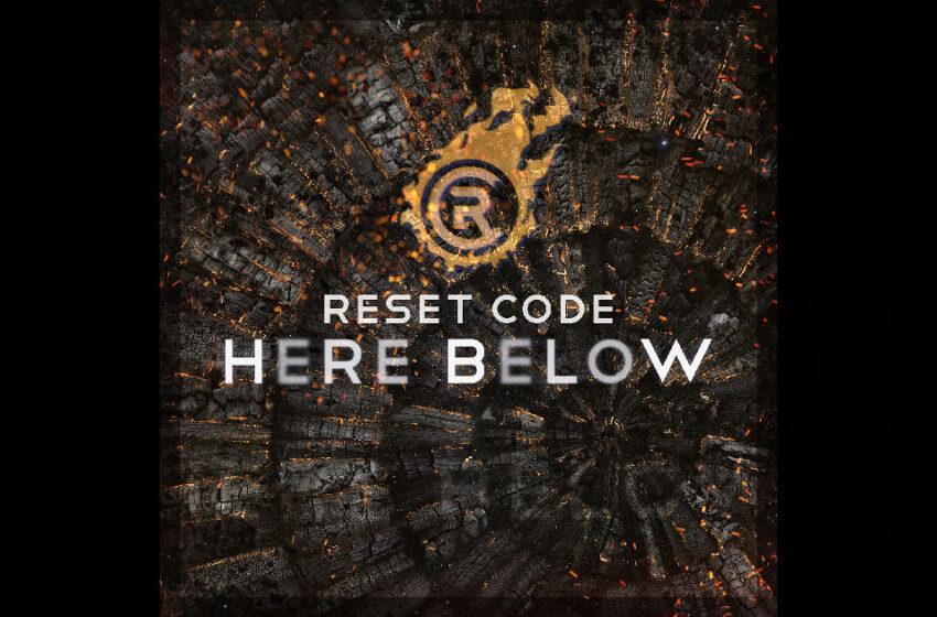 Reset Code – Here Below
