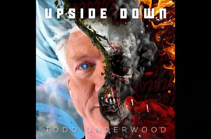 Todd Underwood – Upside Down