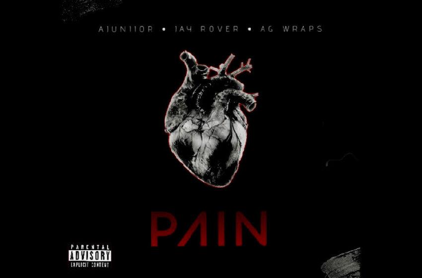 """Ajuniior, Jay Rover, AG Wraps – """"Pain"""""""