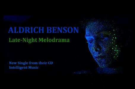 """Aldrich Benson – """"Late-Night Melodrama"""""""