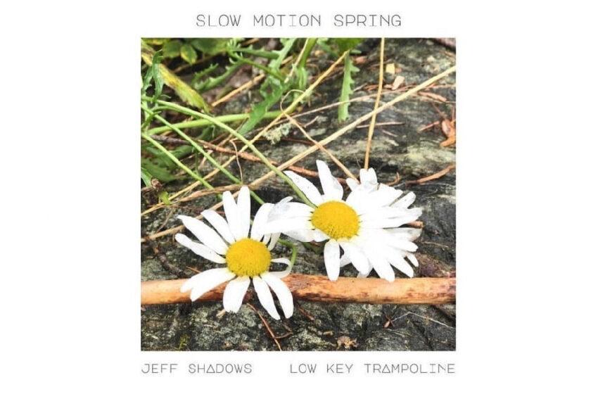 Jeff Shadows & Low Key Trampoline – Slow Motion Spring