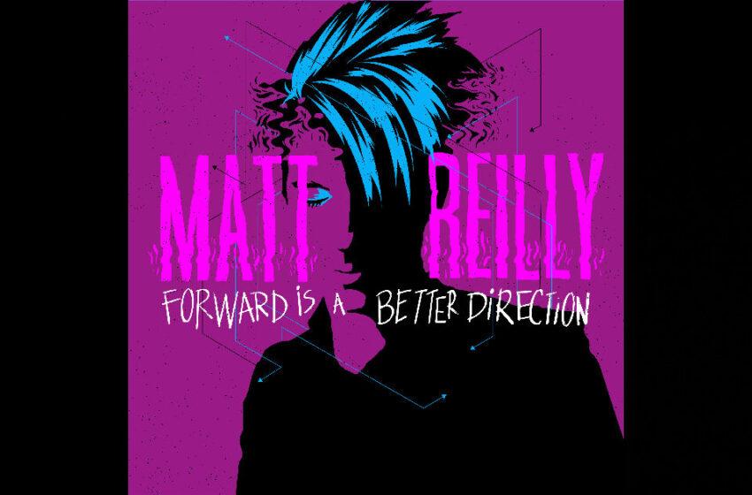 "Matt Reilly – ""Forward Is A Better Direction"" / ""error_thought/unknown"""