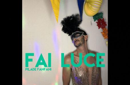 """Pilade Fanfani – """"Fai Luce"""""""
