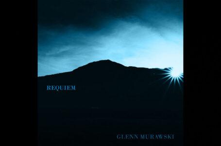 "Glenn Murawski – ""Requiem"""