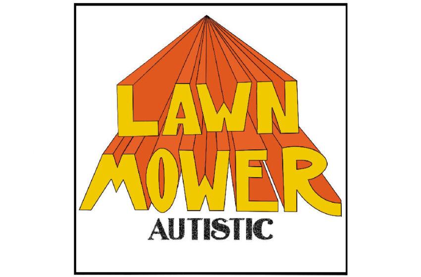 Lawn Mower – Autistic