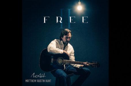 """Matthew Austin Hunt – """"Free"""""""