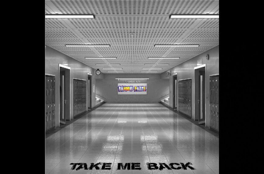 "Random Parts – ""Take Me Back"" Feat. Bobby John"