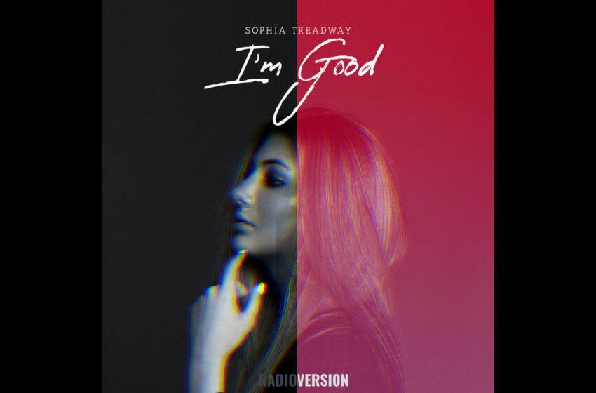 "Sophia Treadway – ""I'm Good"""