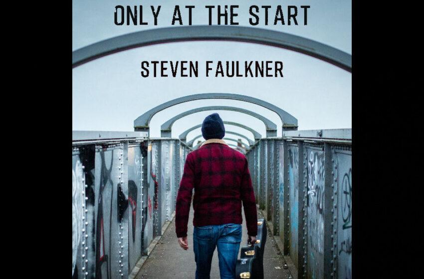 """Steven Faulkner – """"Only At The Start"""""""