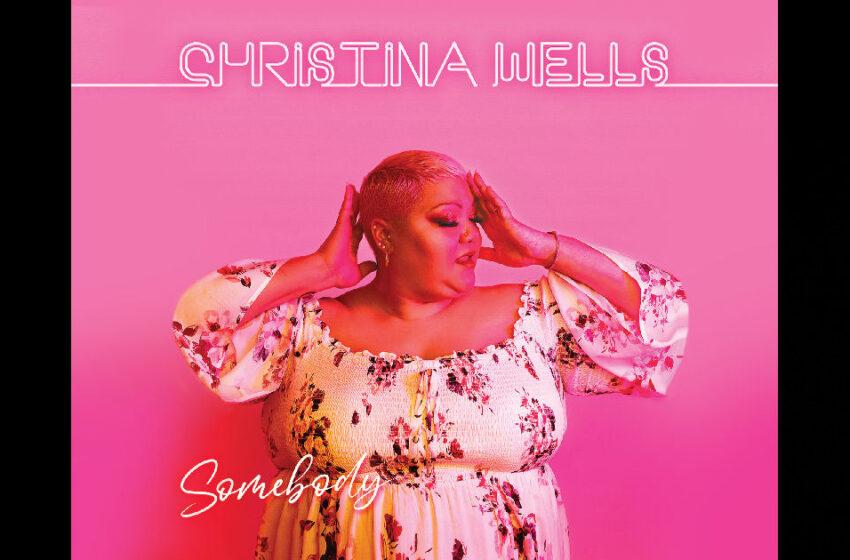 "Christina Wells – ""Somebody"""
