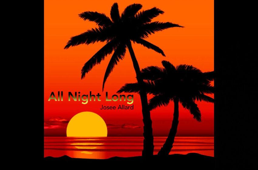 """Josée Allard – """"All Night Long"""""""