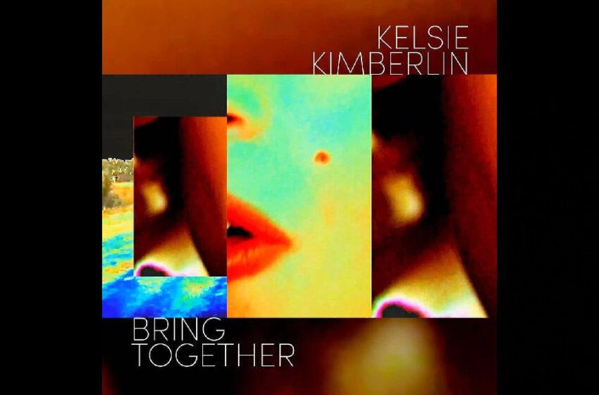 """Kelsie Kimberlin – """"Bring Together"""""""