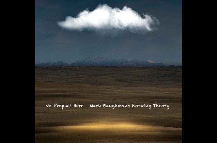Mark Baughman's Working Theory – No Prophet Here