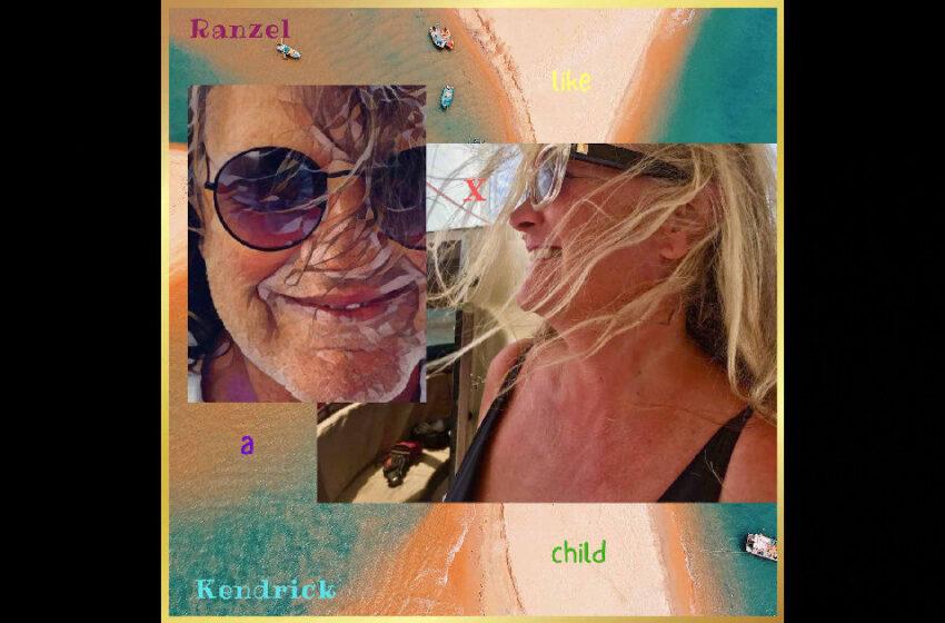 "Ranzel X Kendrick – ""Like A Child"""