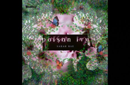 """Sarah Rae – """"Poison Ivy"""""""