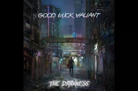 Good Luck Valiant – The Darkness