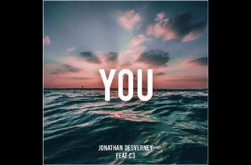 "Jonathan DesVerney – ""You"" Feat. C3"