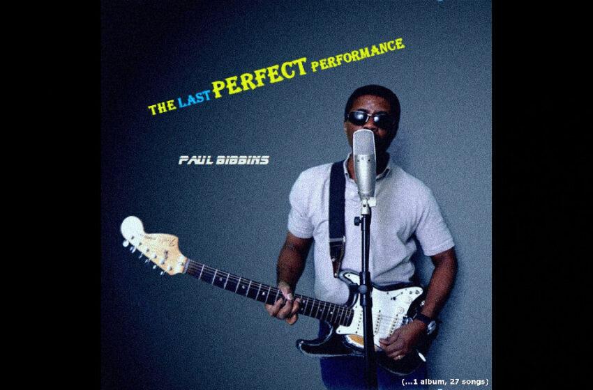 Paul Bibbins – The Last Perfect Performance