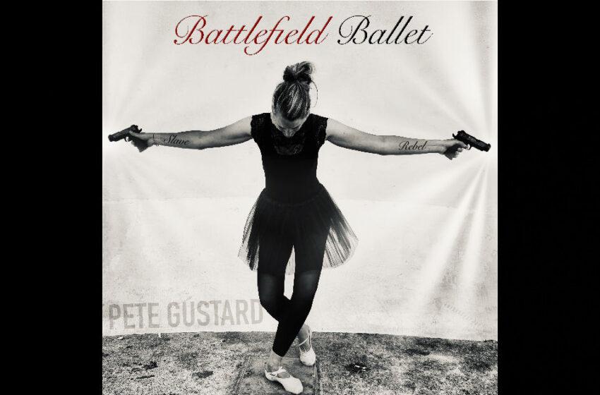 Pete Gustard – Battlefield Ballet