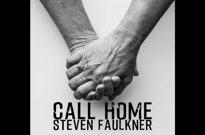 """Steven Faulkner – """"Call Home"""""""