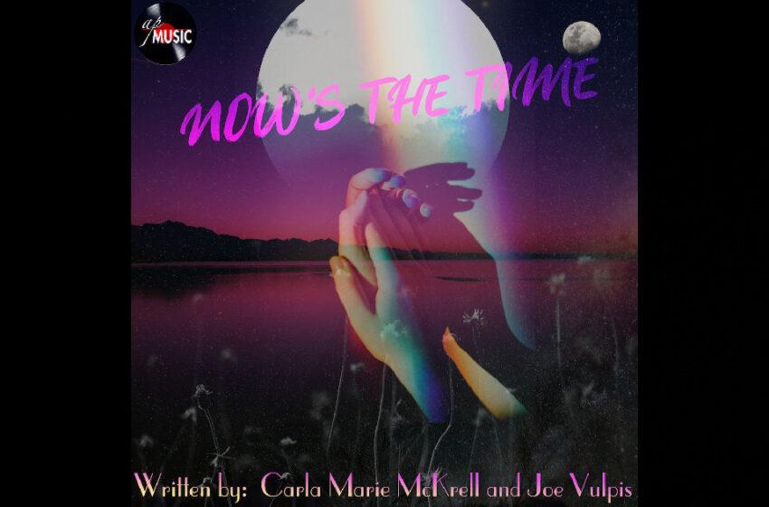 "Carla Marie McKrell & Joe Vulpis – ""Now's The Time"""