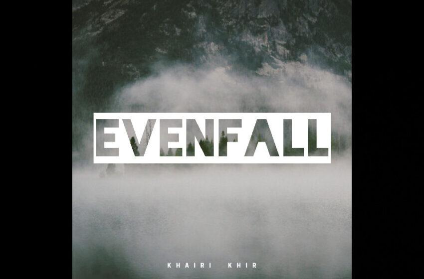 "Khairi Khir – ""Evenfall"""