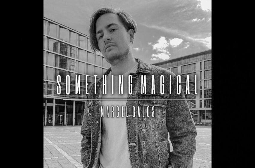 "Marcel Galos – ""Something Magical"""