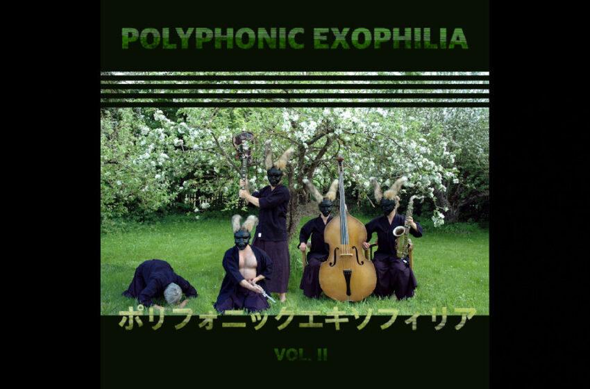 Polyphonic Exophilia – Vol. 2