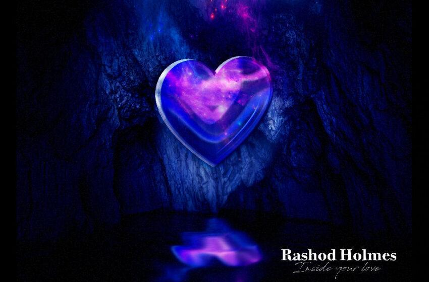 "Rashod Holmes – ""Inside Your Love"""