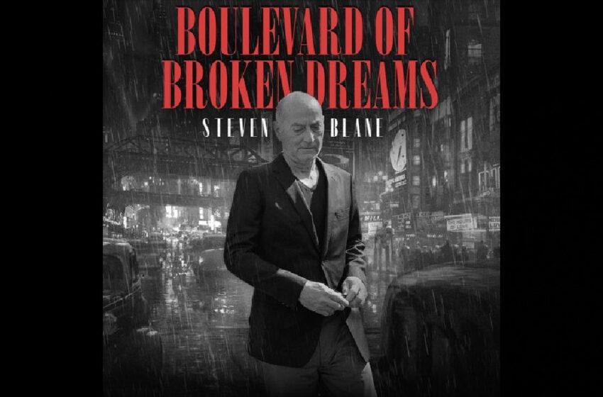 Steven Blane – Boulevard Of Broken Dreams