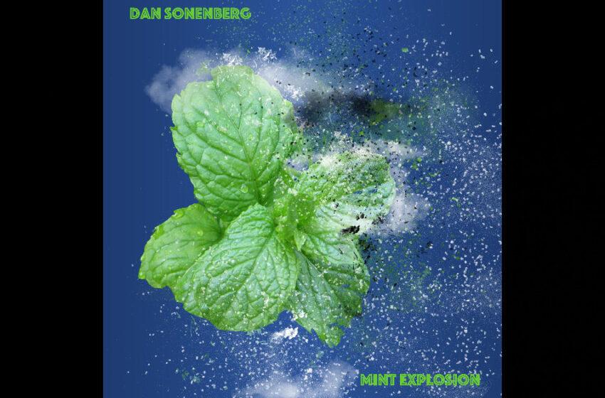 Dan Sonenberg – Mint Explosion
