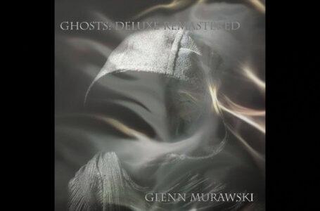 Glenn Murawski – Ghosts: Deluxe Remastered