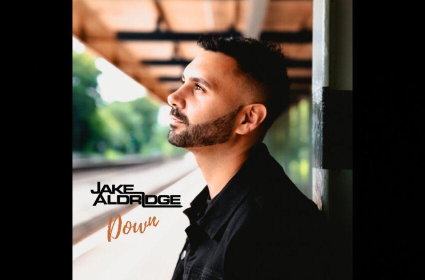 "Jake Aldridge – ""Down"""