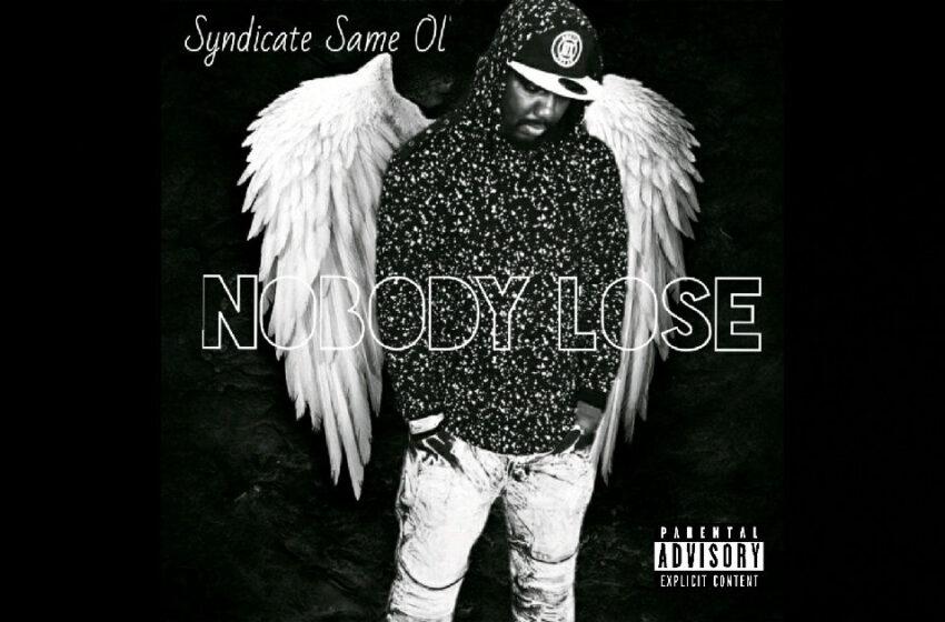 "Syndicate Same Ol' – ""Nobody Lose"" / ""Sicka Me"""