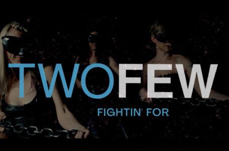 "TWOFEW – ""Fightin' For"""