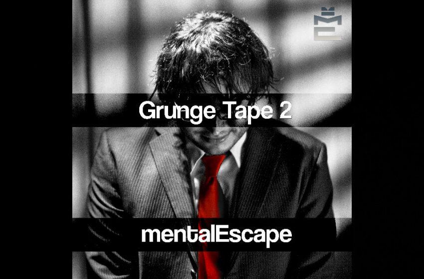 mentalEscape – Grunge Tape 2