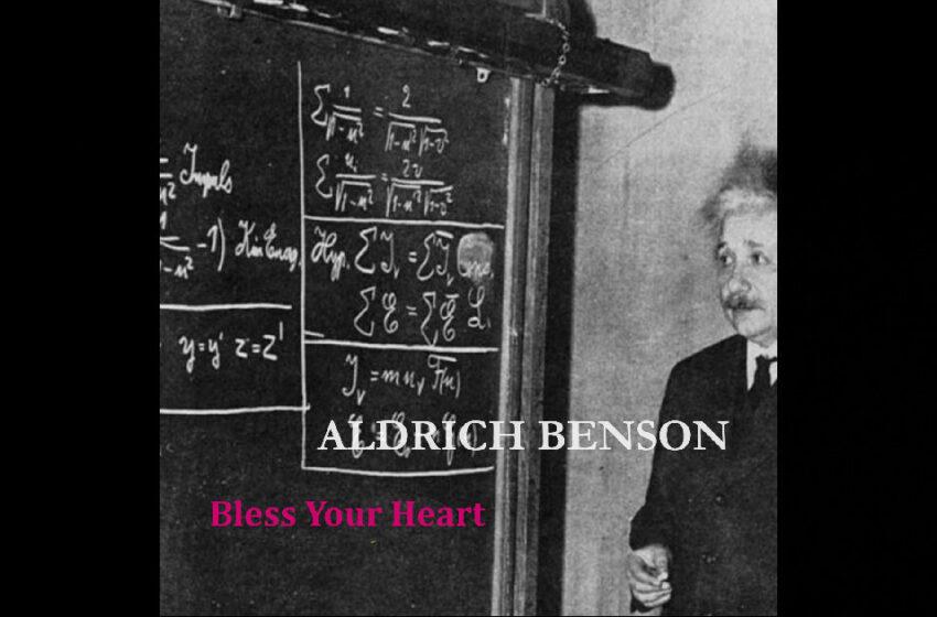 "Aldrich Benson – ""Bless Your Heart"""