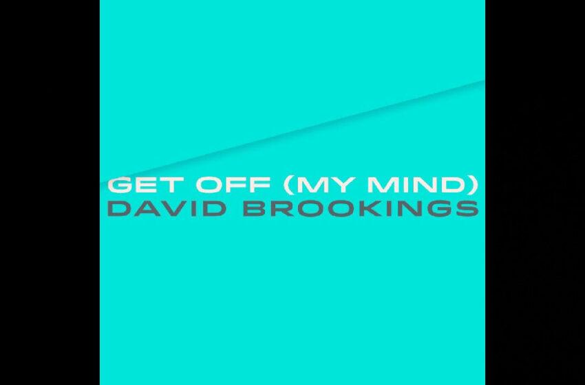 "David Brookings – ""Get Off (My Mind)"" / ""Hard Times"""
