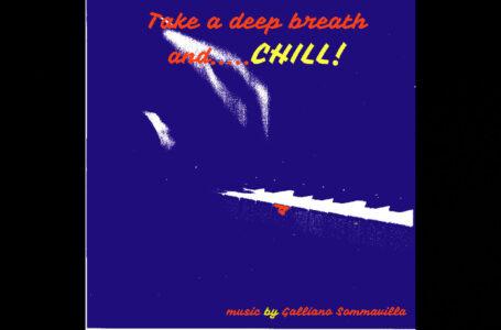 Galliano Sommavilla – Take A Deep Breath…And Chill!