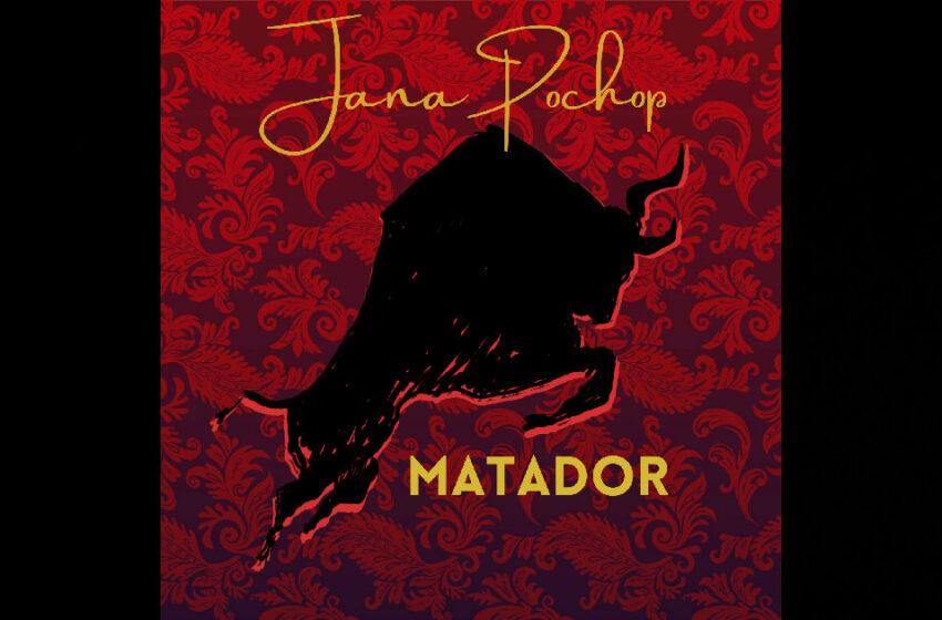 """Jana Pochop – """"Matador"""""""