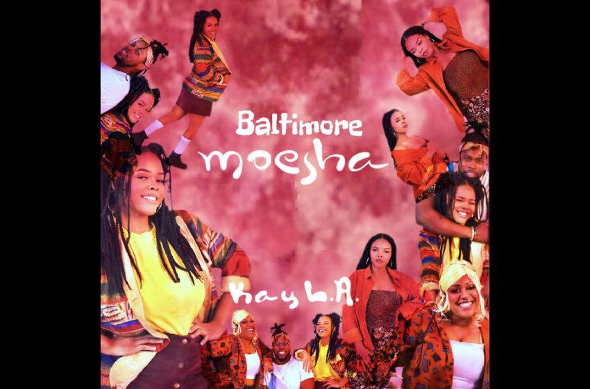 Kay L.A. – Baltimore Moesha